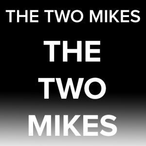 THE TWO MIKES Part 4
